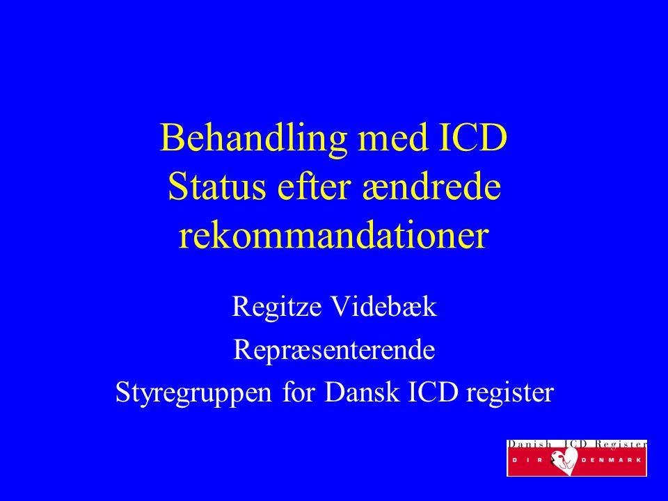 De 5 ICD centre i Danmark Ålborg Region Nord 0,6 mill Århus – Skejby Region Midt 1,2 mill Odense Region Syd 1,2 mill København –Gentofte –Rigshospitalet Region Hovedstaden 1,5 mill Region Sjælland 0,8 mill Færøerne 48.500 Grønland 56.600