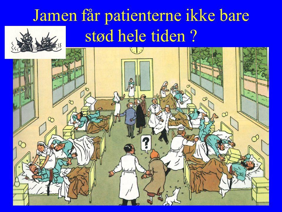 Jamen får patienterne ikke bare stød hele tiden ?