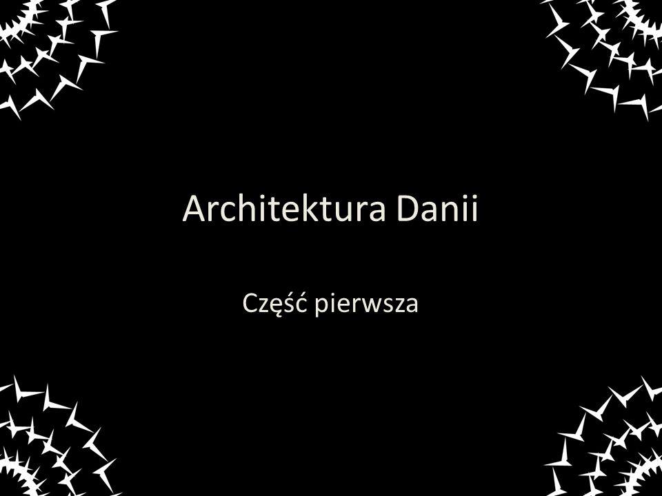 Architektura Danii Część pierwsza