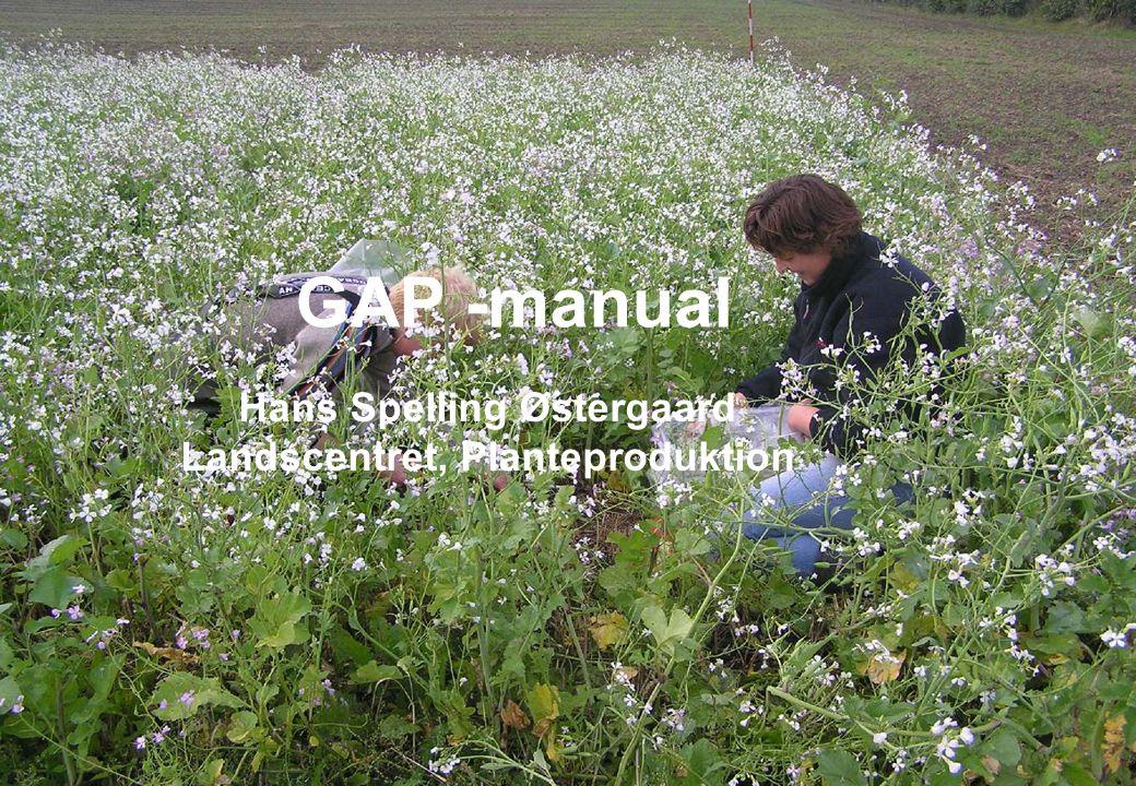 Dansk Landbrugsrådgivning Landscentret GAP -manual Hans Spelling Østergaard Landscentret, Planteproduktion