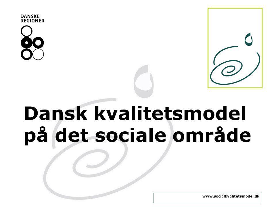 www.socialkvalitetsmodel.dk Dansk kvalitetsmodel på det sociale område