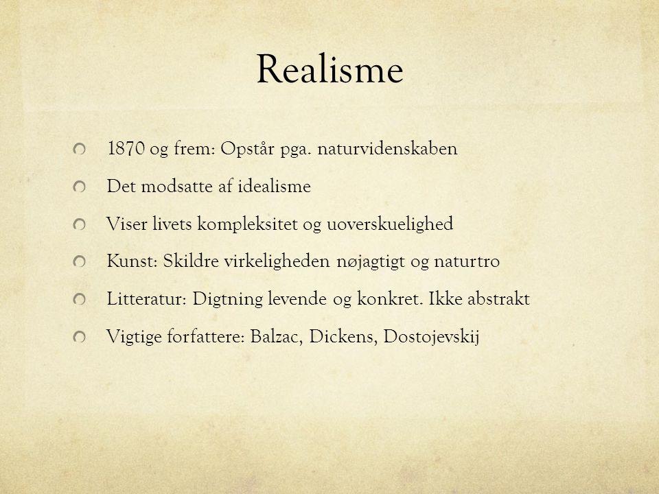 Realisme 1870 og frem: Opstår pga.