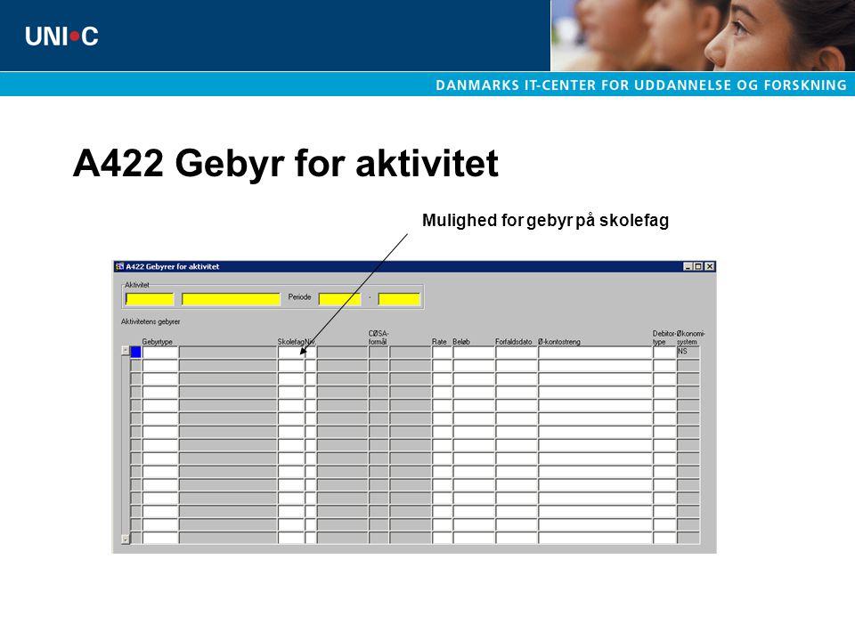 A422 Gebyr for aktivitet Mulighed for gebyr på skolefag
