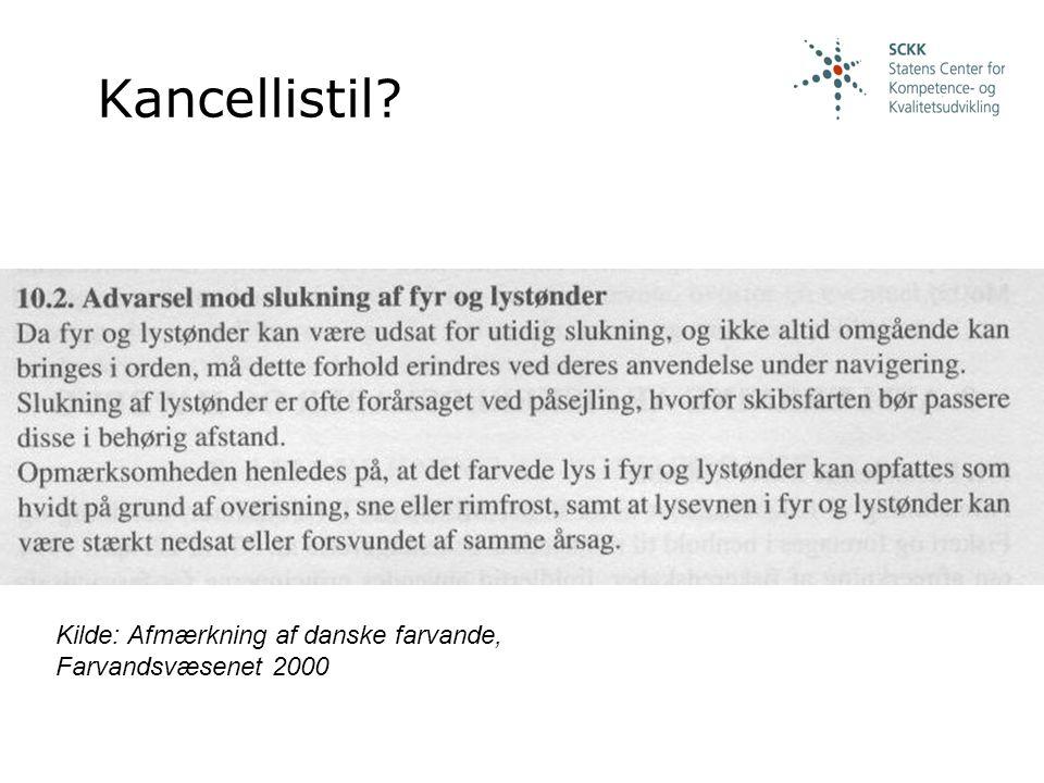 Kilde: Afmærkning af danske farvande, Farvandsvæsenet 2000 Kancellistil?