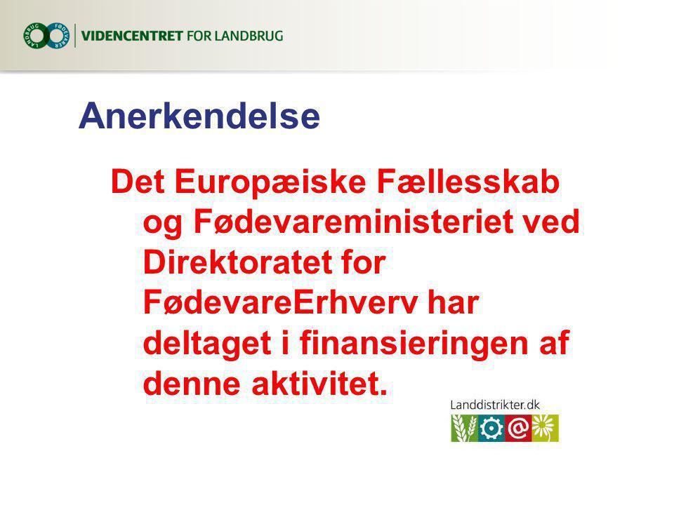 Anerkendelse Det Europæiske Fællesskab og Fødevareministeriet ved Direktoratet for FødevareErhverv har deltaget i finansieringen af denne aktivitet.