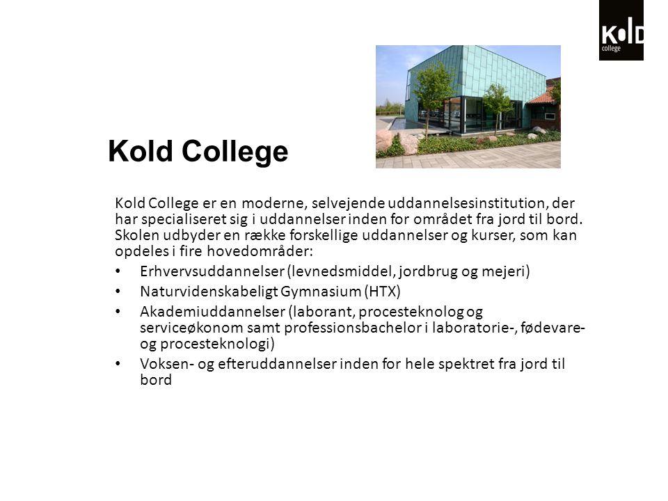 Kold College er en moderne, selvejende uddannelsesinstitution, der har specialiseret sig i uddannelser inden for området fra jord til bord.
