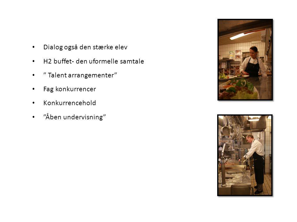 Dialog også den stærke elev H2 buffet- den uformelle samtale Talent arrangementer Fag konkurrencer Konkurrencehold Åben undervisning