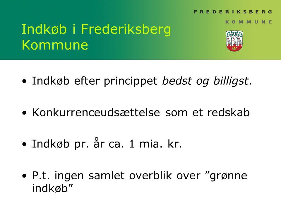 Indkøb i Frederiksberg Kommune Indkøb efter princippet bedst og billigst.