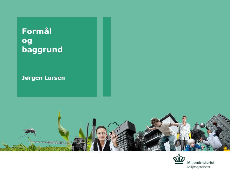 Formål og baggrund Jørgen Larsen