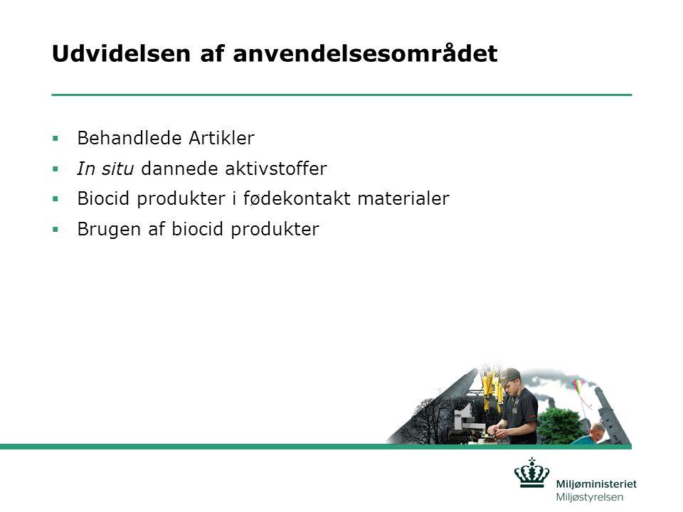 Udvidelsen af anvendelsesområdet  Behandlede Artikler  In situ dannede aktivstoffer  Biocid produkter i fødekontakt materialer  Brugen af biocid produkter