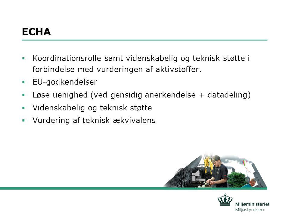 ECHA  Koordinationsrolle samt videnskabelig og teknisk støtte i forbindelse med vurderingen af aktivstoffer.