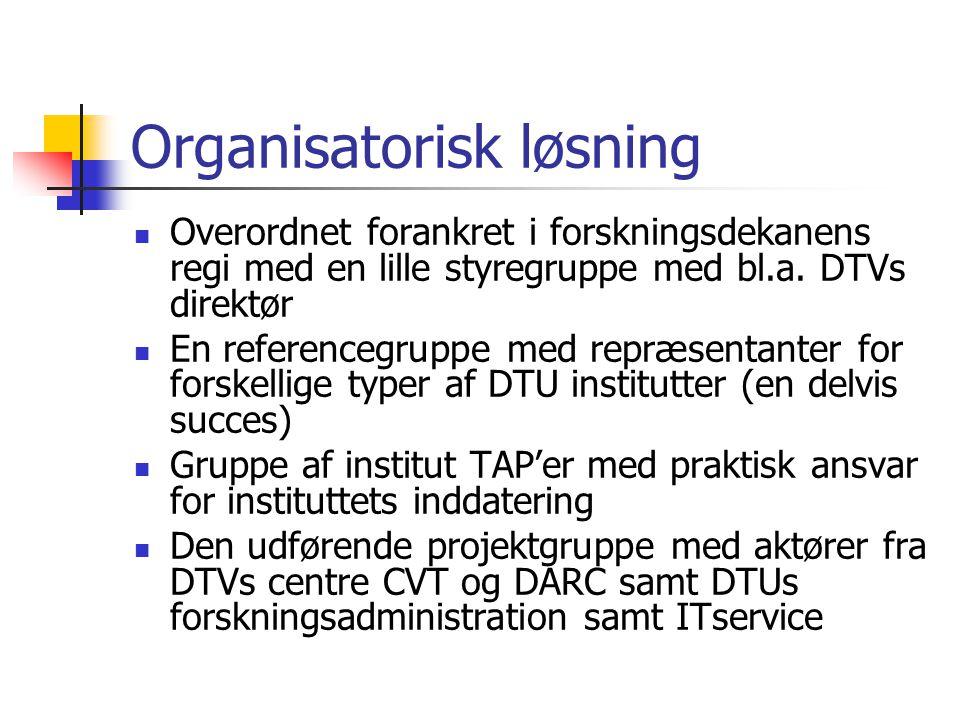 Organisatorisk løsning Overordnet forankret i forskningsdekanens regi med en lille styregruppe med bl.a.