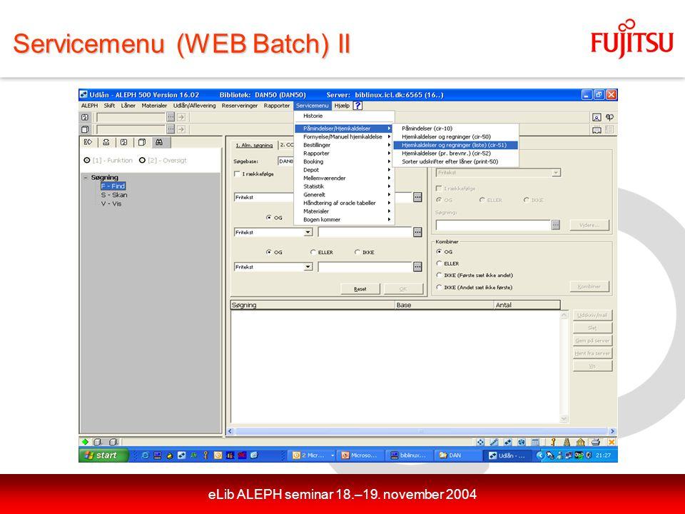 eLib ALEPH seminar 18.–19. november 2004 Servicemenu (WEB Batch) II