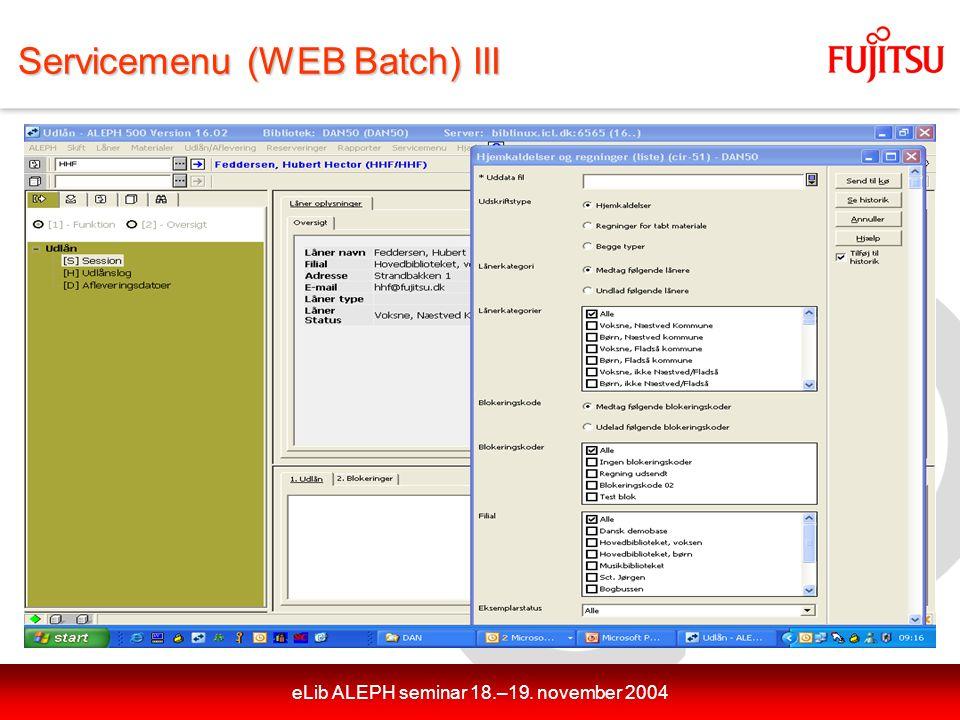 eLib ALEPH seminar 18.–19. november 2004 Servicemenu (WEB Batch) III