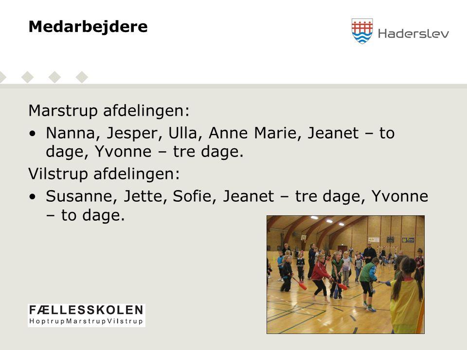 Medarbejdere Marstrup afdelingen: Nanna, Jesper, Ulla, Anne Marie, Jeanet – to dage, Yvonne – tre dage.