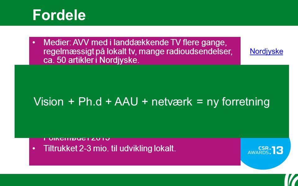 Fordele Medier: AVV med i landdækkende TV flere gange, regelmæssigt på lokalt tv, mange radioudsendelser, ca.