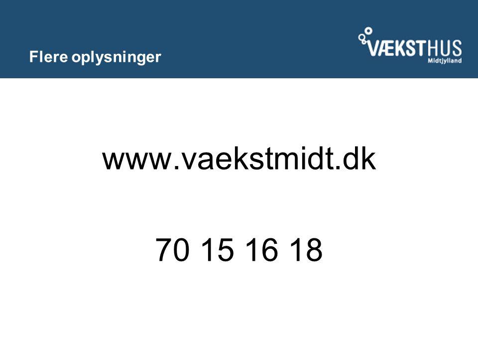 Flere oplysninger www.vaekstmidt.dk 70 15 16 18
