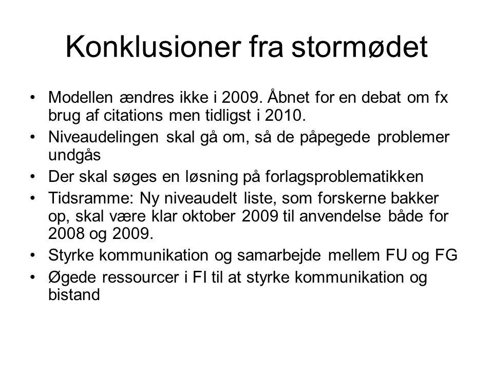 Konklusioner fra stormødet Modellen ændres ikke i 2009.