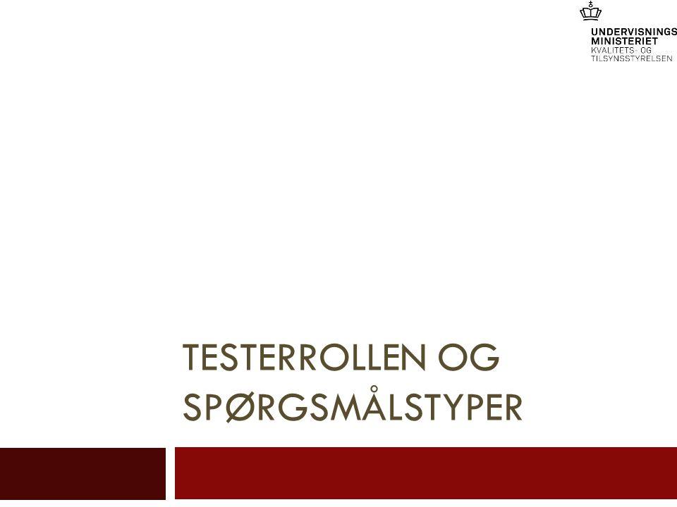 TESTERROLLEN OG SPØRGSMÅLSTYPER