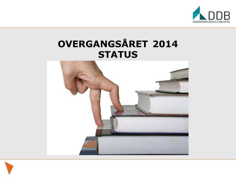 OVERGANGSÅRET 2014 STATUS