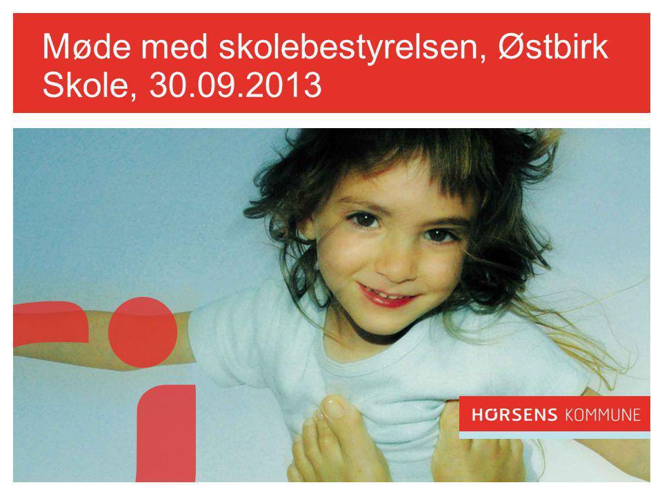 Møde med skolebestyrelsen, Østbirk Skole, 30.09.2013