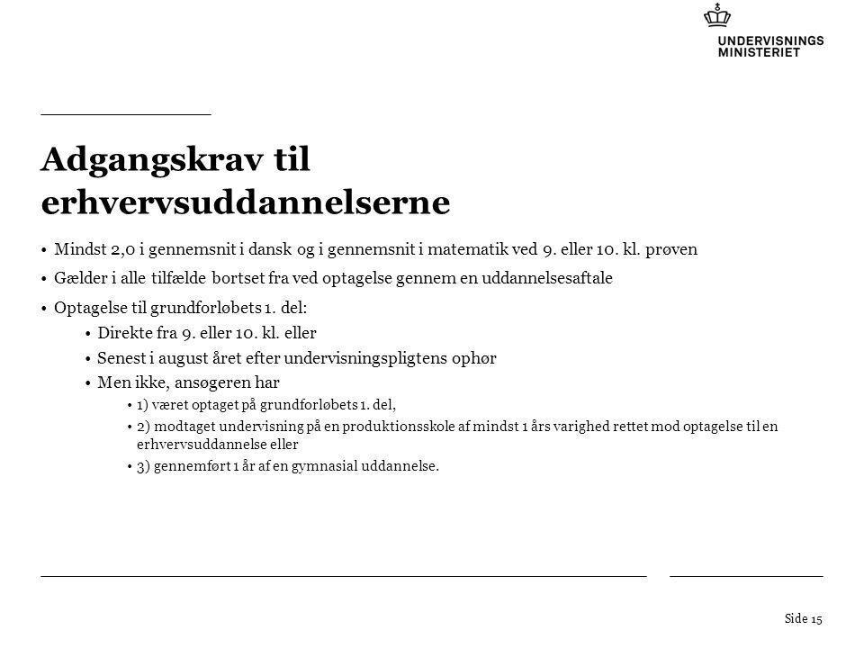 Tilføj hjælpelinier: 1.Højreklik et sted i det grå område rundt om dette dias 2.Vælg 'Gitter og Hjælpelinier...' 3.Tilvælg 'Vis hjælpelinier på skærm' Adgangskrav til erhvervsuddannelserne Mindst 2,0 i gennemsnit i dansk og i gennemsnit i matematik ved 9.