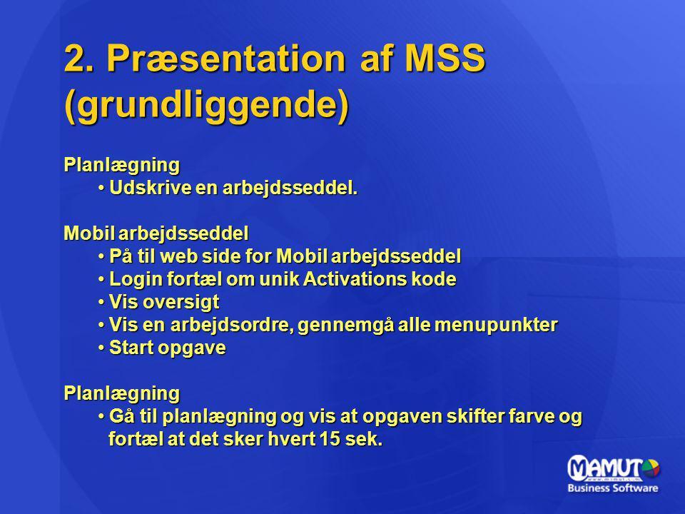2. Præsentation af MSS (grundliggende) Planlægning Udskrive en arbejdsseddel.