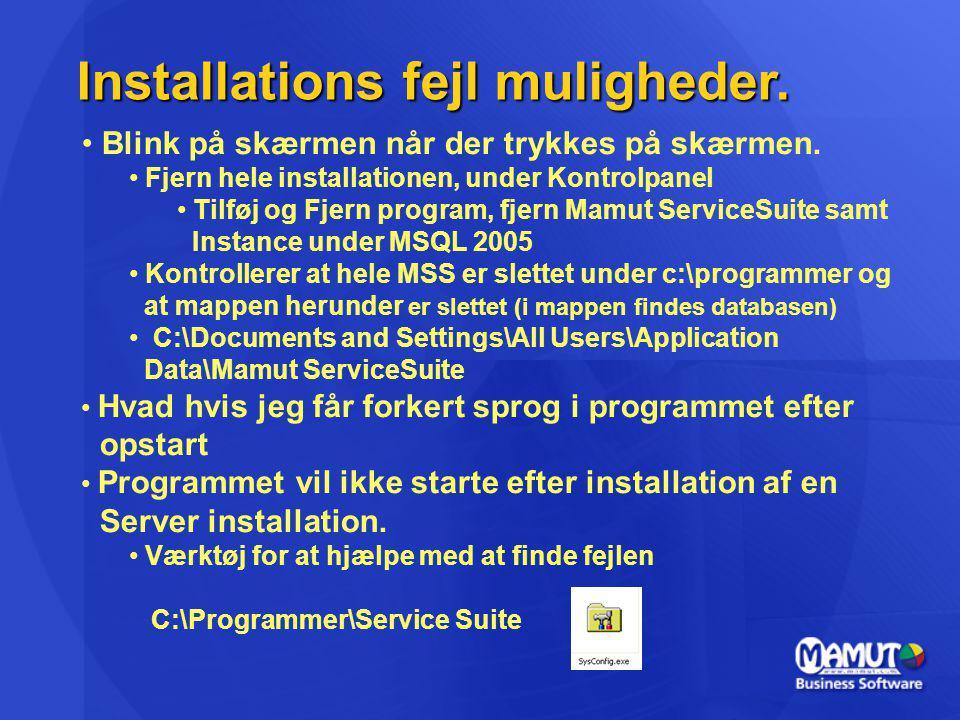Installations fejl muligheder. Blink på skærmen når der trykkes på skærmen.