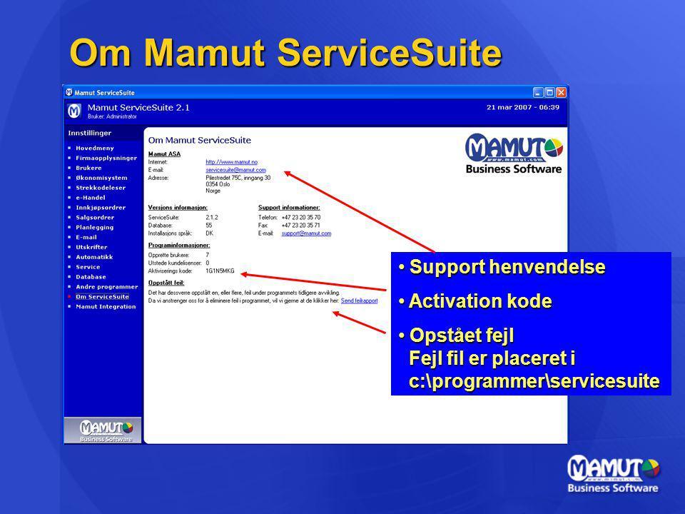 Om Mamut ServiceSuite Support henvendelse Support henvendelse Activation kode Activation kode Opstået fejl Fejl fil er placeret i c:\programmer\servicesuite Opstået fejl Fejl fil er placeret i c:\programmer\servicesuite