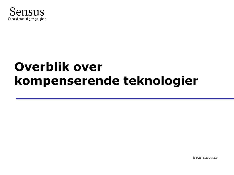 Overblik over kompenserende teknologier lbc/26.3.2009/2.0