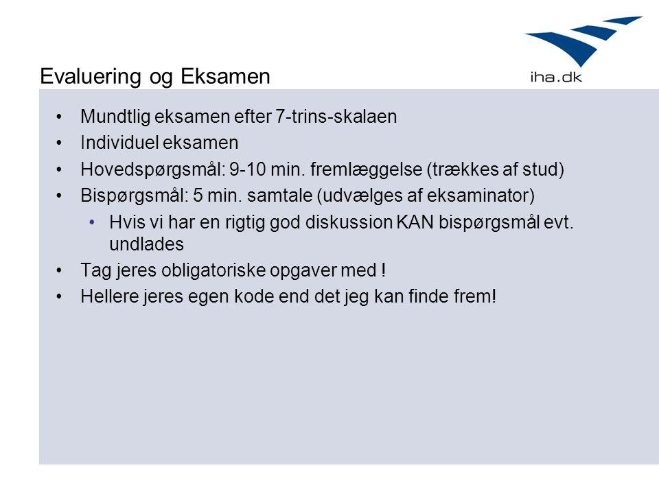 Evaluering og Eksamen Mundtlig eksamen efter 7-trins-skalaen Individuel eksamen Hovedspørgsmål: 9-10 min.