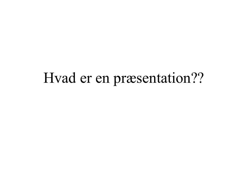 Hvad er en præsentation