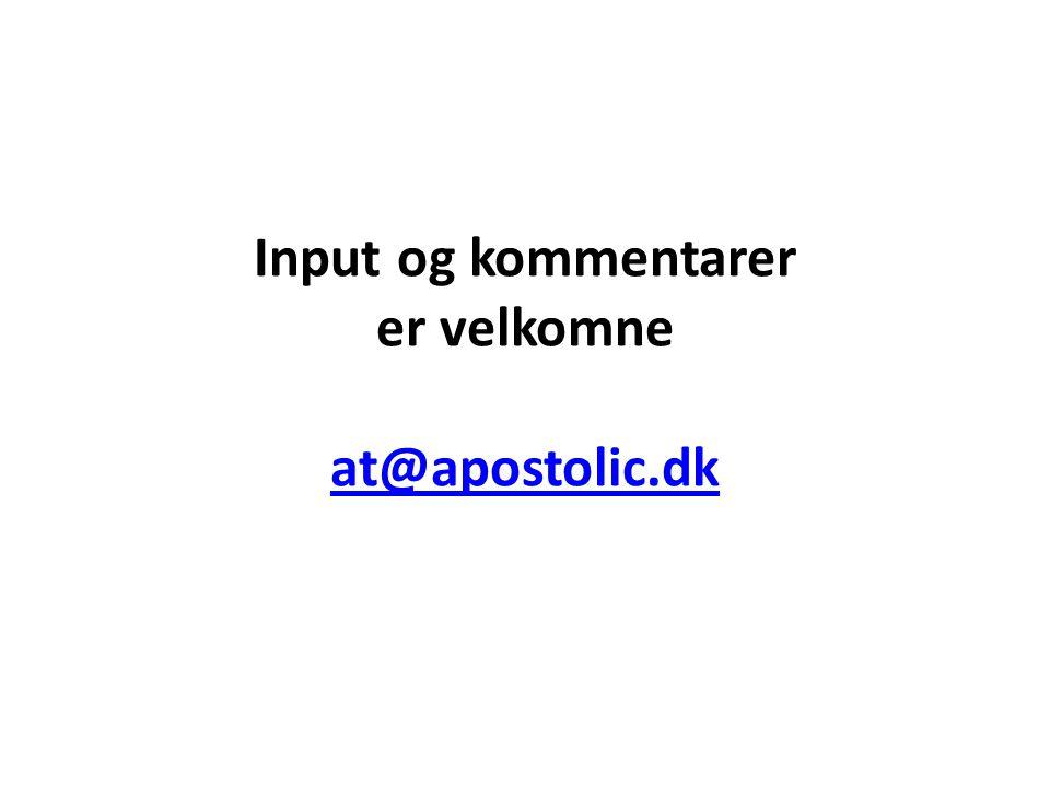Input og kommentarer er velkomne at@apostolic.dk at@apostolic.dk