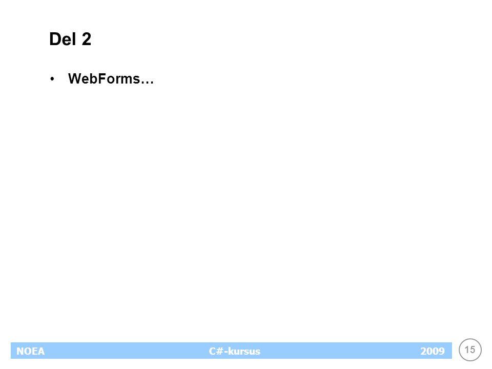 15 NOEA2009C#-kursus Del 2 WebForms…
