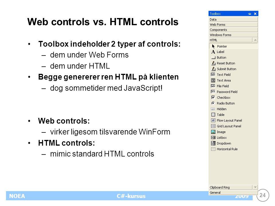 24 NOEA2009C#-kursus Web controls vs.