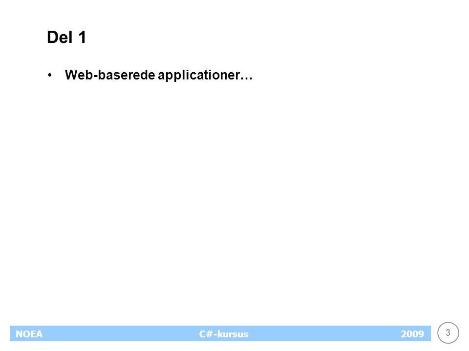 3 NOEA2009C#-kursus Del 1 Web-baserede applicationer…