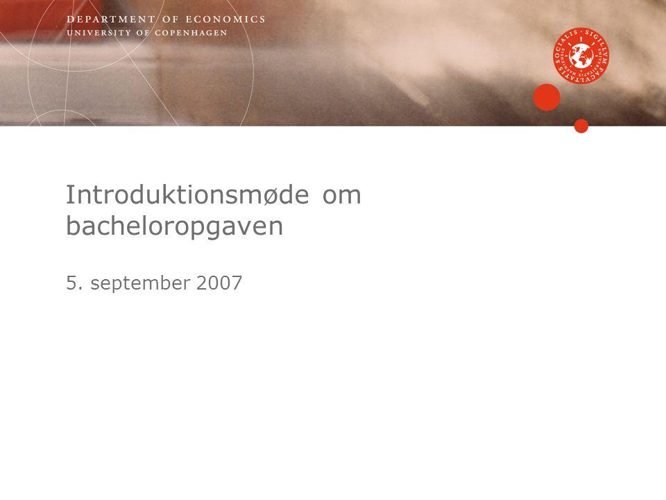 Introduktionsmøde om bacheloropgaven 5. september 2007