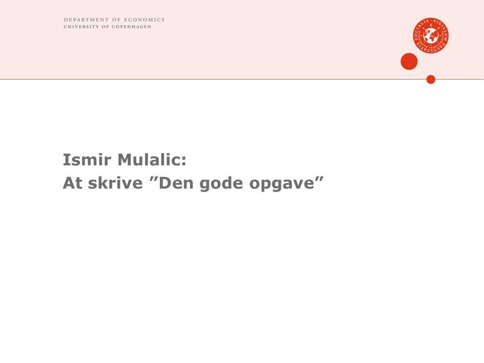 Ismir Mulalic: At skrive Den gode opgave