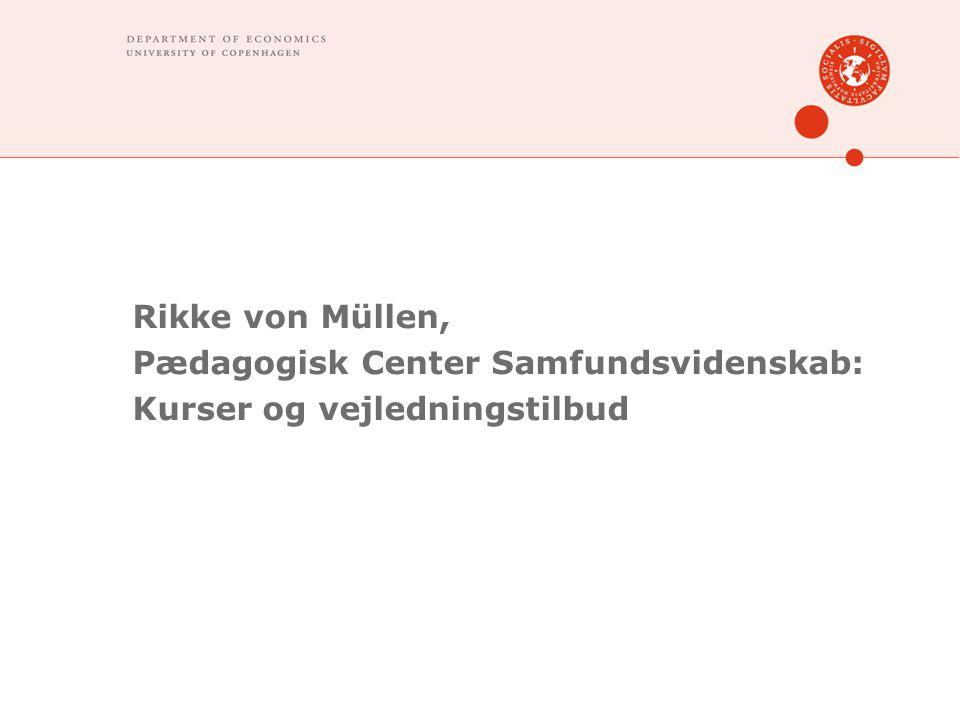 Rikke von Müllen, Pædagogisk Center Samfundsvidenskab: Kurser og vejledningstilbud