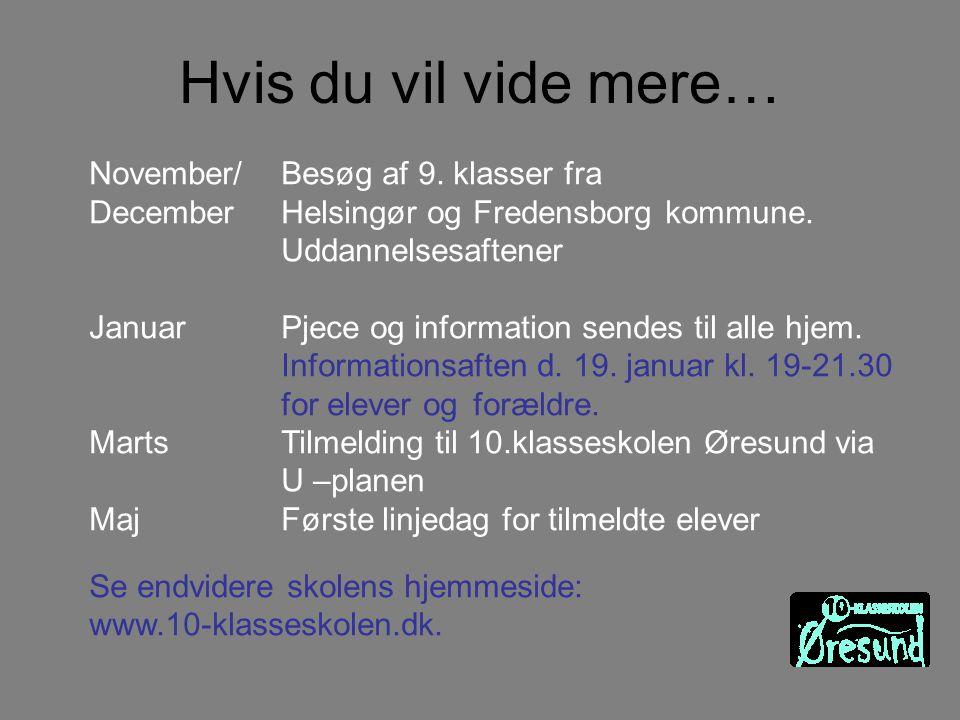 Hvis du vil vide mere… November/Besøg af 9. klasser fra DecemberHelsingør og Fredensborg kommune.