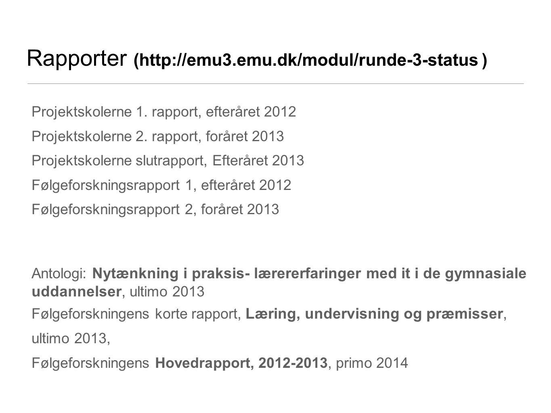 Rapporter (http://emu3.emu.dk/modul/runde-3-status ) Projektskolerne 1.