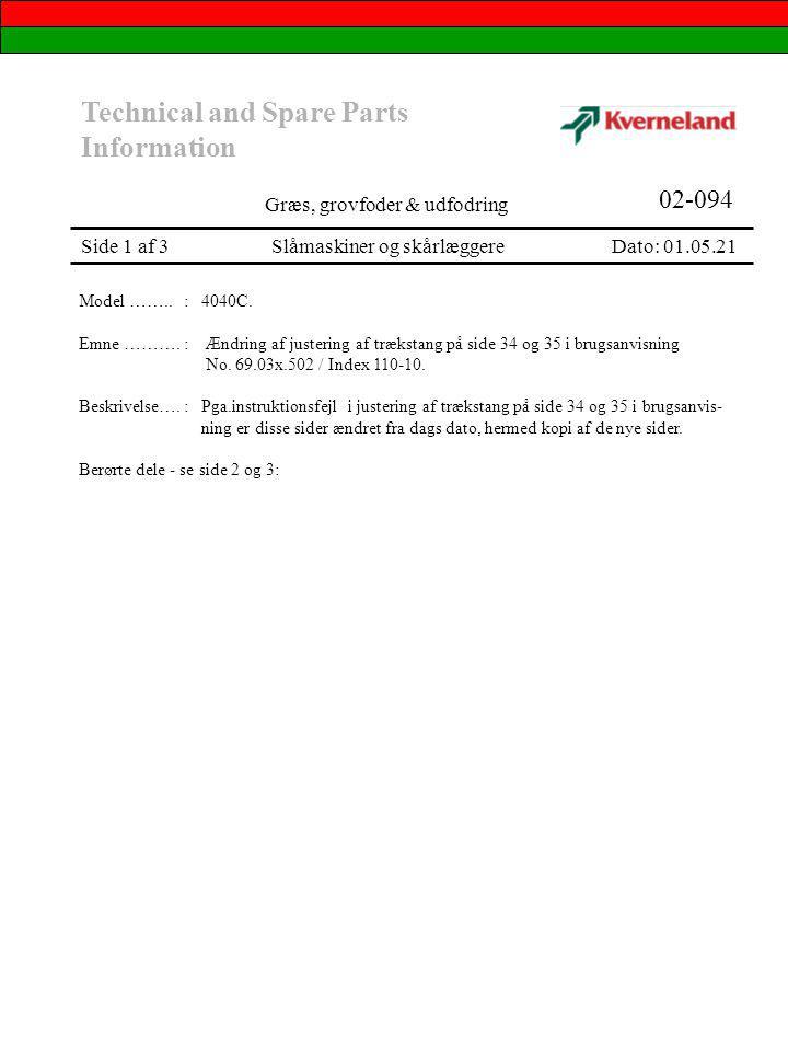 Technical and Spare Parts Information Græs, grovfoder & udfodring 02-094 Side 1 af 3 Slåmaskiner og skårlæggere Dato: 01.05.21 Model ……..: 4040C.