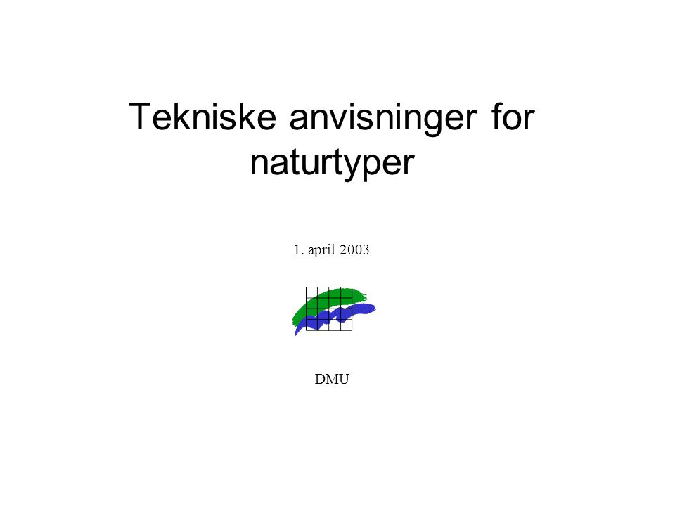 Tekniske anvisninger for naturtyper 1. april 2003 DMU