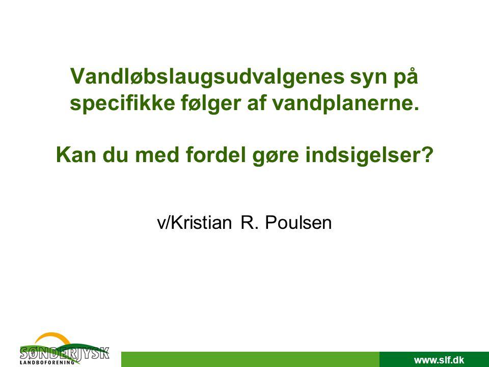 www.slf.dk Vandløbslaugsudvalgenes syn på specifikke følger af vandplanerne.