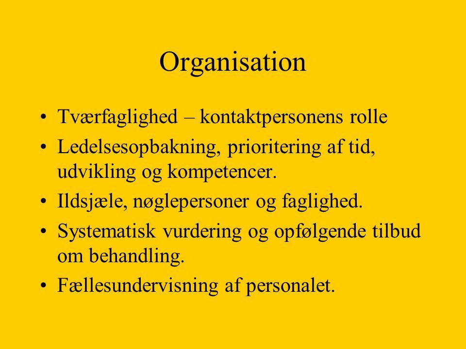 Organisation Tværfaglighed – kontaktpersonens rolle Ledelsesopbakning, prioritering af tid, udvikling og kompetencer.