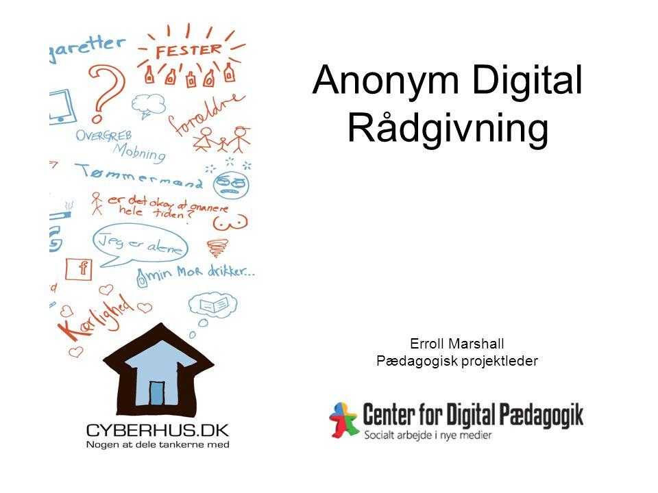 Anonym Digital Rådgivning Erroll Marshall Pædagogisk projektleder