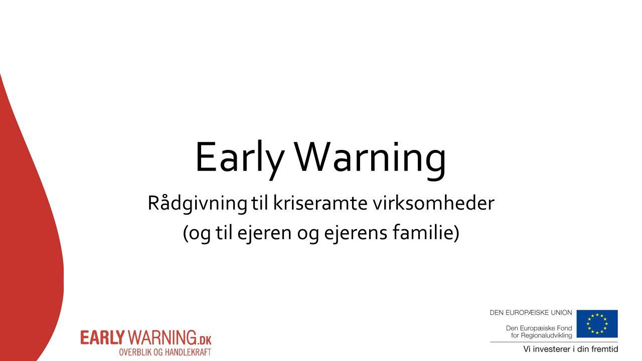 Early Warning Rådgivning til kriseramte virksomheder (og til ejeren og ejerens familie)