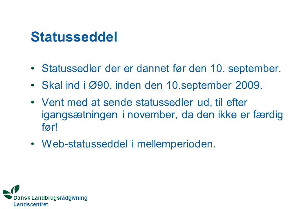 Dansk Landbrugsrådgivning Landscentret Statusseddel Statussedler der er dannet før den 10.