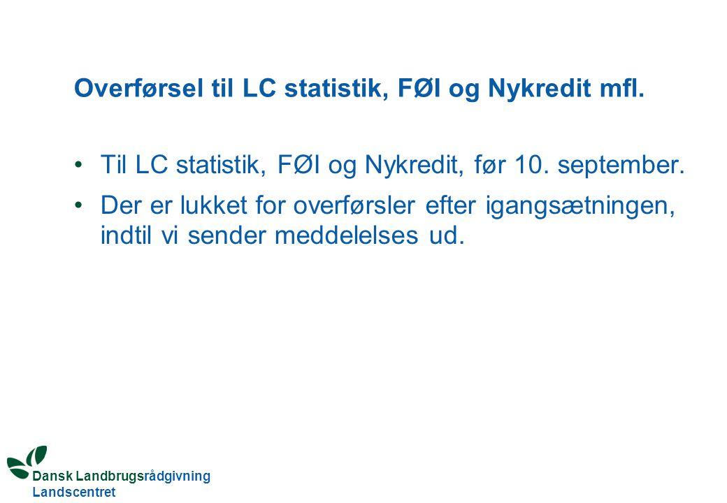 Dansk Landbrugsrådgivning Landscentret Overførsel til LC statistik, FØI og Nykredit mfl.