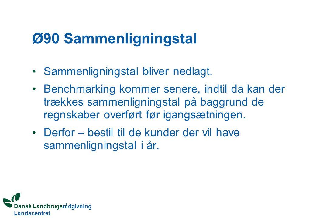Dansk Landbrugsrådgivning Landscentret Ø90 Sammenligningstal Sammenligningstal bliver nedlagt.